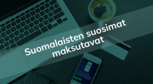 Suosituimmat verkkokaupan maksutavat Suomessa